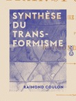 Synthèse du transformisme