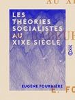 Les Théories socialistes au XIXe siècle