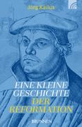 Eine kleine Geschichte der Reformation