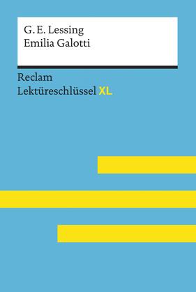 Emilia Galotti von Gotthold Ephraim Lessing: Lektüreschlüssel mit Inhaltsangabe, Interpretation, Prüfungsaufgaben mit Lösungen, Lernglossar