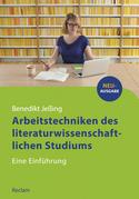 Arbeitstechniken des literaturwissenschaftlichen Studiums