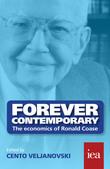 Forever Contemporary: The Economics of Ronald Coase