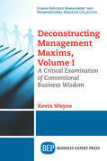 Deconstructing Management Maxims, Volume I