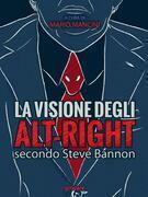La visione degli alt-right secondo Steve Bannon