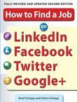 How to Find a Job on LinkedIn, Facebook, Twitter and Google+ 2/E