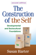 The Construction of the Self, Second Edition: Developmental and Sociocultural Foundations