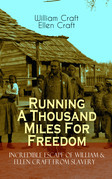 Running A Thousand Miles For Freedom – Incredible Escape of William & Ellen Craft from Slavery