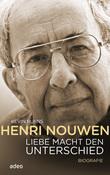 Henri Nouwen - Liebe macht den Unterschied