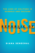 Republic of Noise: The Loss of Solitude in Schools and Culture