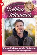 Bettina Fahrenbach 28 - Liebesroman