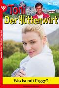 Toni der Hüttenwirt 132 - Heimatroman
