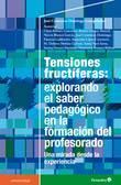 Tensiones fructíferas: explorando el saber pedagógico en la formación del profesorado