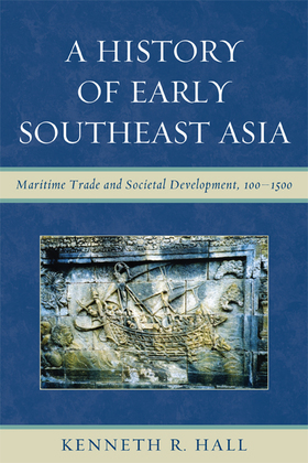 A History of Early Southeast Asia: Maritime Trade and Societal Development, 100-1500
