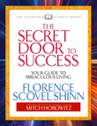 The Secret Door to Success: Your Guide to Miraculous Living