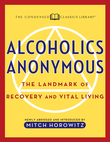Alcoholics Anonymous: The Landmark of Recovery and Vital Living Newly Abridged and Introduced and Introduced