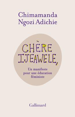 Chère Ijeawele. Un manifeste pour une éducation féministe
