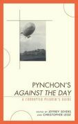 Pynchon's Against the Day: A Corrupted Pilgrim's Guide