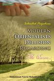 Inherited Prejudices: Modern Orientalist And Their Delusions Regarding The Quran