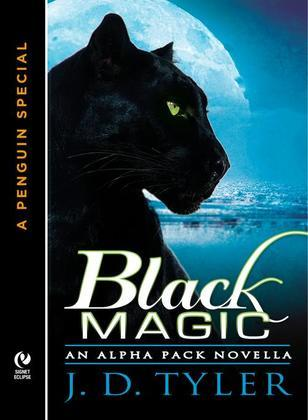 Black Magic: An Alpha Pack Novella  (A Penguin Special from New AmericanLibrary)
