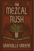 The Mezcal Rush