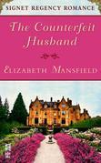 The Counterfeit Husband: Signet Regency Romance (InterMix)