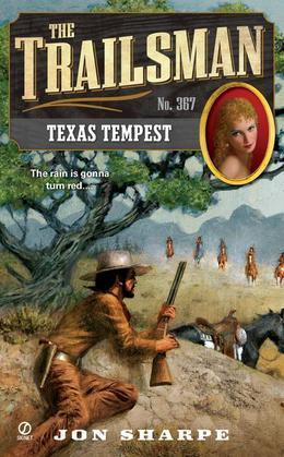 The Trailsman #367: Texas Tempest