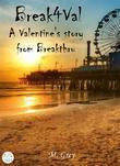 Break4Val - A Valentine's Story from Breakthru