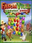 Farmville Harvest Swap Game Guide Unofficial
