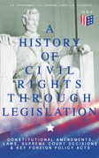 A History of Civil Rights Through Legislation: Constitutional Amendments, Laws, Supreme Court Decisions & Key Foreign Policy Acts