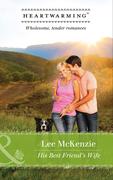 His Best Friend's Wife (Mills & Boon Heartwarming) (The Finnegan Sisters)