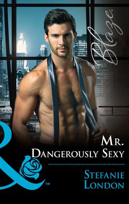 Mr. Dangerously Sexy (Mills & Boon Blaze) (The Dangerous Bachelors Club, Book 4)