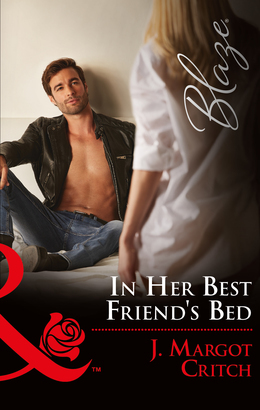 In Her Best Friend's Bed (Mills & Boon Blaze) (Friends With Benefits, Book 5)
