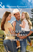 A Cowboy In Her Arms (Mills & Boon Western Romance)