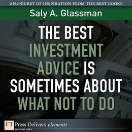 The Best Investment Advice Is Sometimes About What Not to Do
