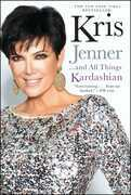 Kris Jenner . . . And All Things Kardashian
