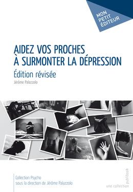 Aidez vos proches à surmonter la dépression