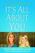 It's All About You: Live the Life You Crave
