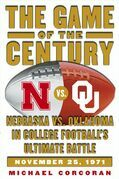 The Game of the Century: Nebraska vs. Oklahoma in College Football's Ultimate Battle