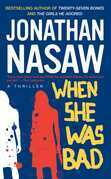 When She Was Bad: A Thriller