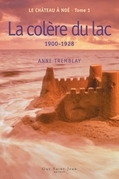 Le château à Noé, tome 1: La colère du lac
