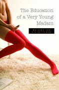 The Education of a Very Young Madam: Sex Secrets of a Young Madam