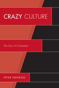 Crazy Culture: The Sins of Civilization