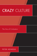 Crazy Culture: The Sins of Civilization