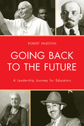 Going Back to the Future: A Leadership Journey for Educators