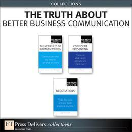 The Truth About Better Business Communication (Collection)