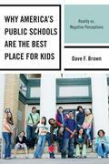Why America's Public Schools Are the Best Place for Kids: Reality vs. Negative Perceptions