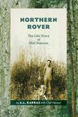 Northern Rover: The Life Story of Olaf Hanson