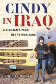 Cindy in Iraq: A Civilian's Year in the War Zone