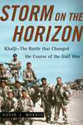 Storm on the Horizon: Khafji--The Battle that Changed the Course of the Gulf War