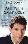 Dating the Greek Gods: Empowering Spiritual Messages on Sex and Love, Creativity and Wisdom